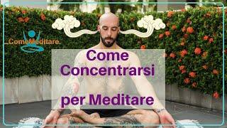 come concentrarsi per meditare